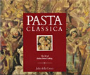 PASTA CLASSICA cookbook by Julia della Croce (1st edition)